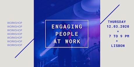 Workshop - Engaging People @ work bilhetes
