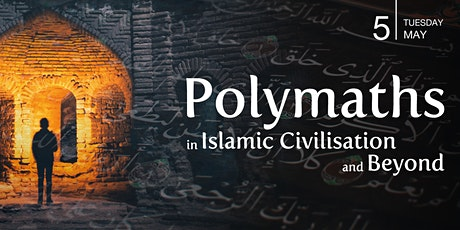 Polymaths in Islamic Civilisation and Beyond tickets
