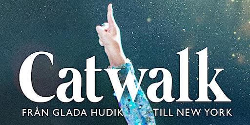 (Lunchbio) Catwalk - Från Glada Hudik till New York