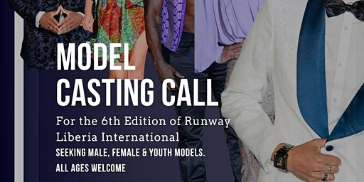 Runway Liberia International Fashion Showcase Model Casting Call