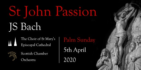 St John Passion | St Mary's Cathedral Choir & Scottish Chamber Orchestra tickets