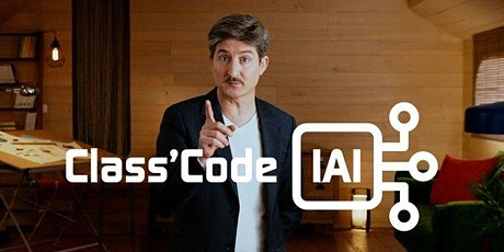 Conférence Classe'Code: Intelligence Artificielle Intelligente billets