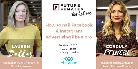 Instagram & Facebook advertising Workshop | Future Females London tickets