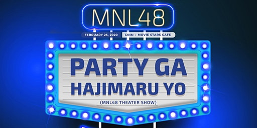 MNL48 Party ga Hajimaru yo (Theater Show) - 1st Generation