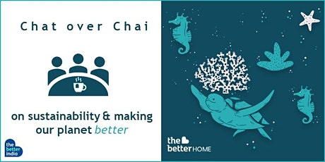 Chat over Chai // On Sustainability & making our planet Better tickets
