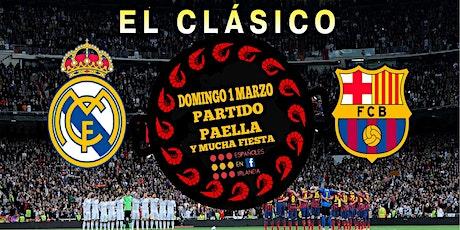 Paella , Party and el Clásico Real Madrid Barcelona tickets