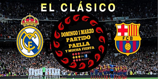 Paella , Party and el Clásico Real Madrid Barcelona
