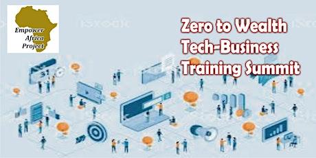 Zero to Wealth Tech Business Training Summit tickets