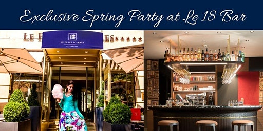 Exclusive Spring Party @ Hotel Place d'Armes