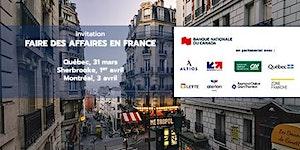 Tournée Québec - Faire des affaires en France - du 31...