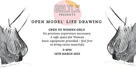 "GRLTLK Presents: ""Open Model"" Life Drawing tickets"