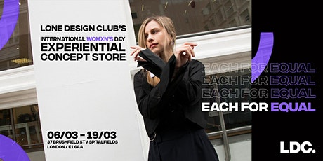Each for Equal = LONE DESIGN CLUB's Experiential Womxn's Day Concept Store tickets