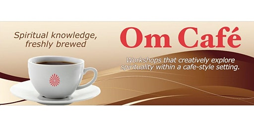 Om Café: Happiness (workshop and meditation)