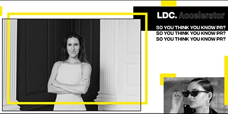 LDCxThe Better Brand Consultant: So You Think You Know PR? tickets