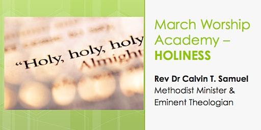 Worship Academy Rev Dr Calvin Samuel - Holiness