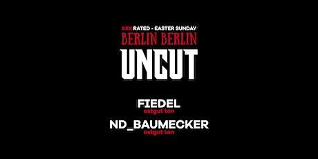 Berlin Berlin: Uncut - Easter Special W/ Fiedel, Nd_baumecker tickets