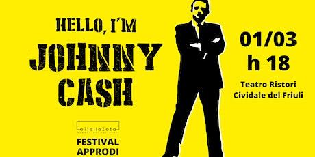 Hello, I'm Johnny Cash biglietti