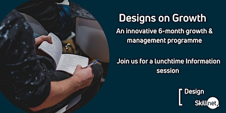 Designs on Growth – Lunch and Information session tickets