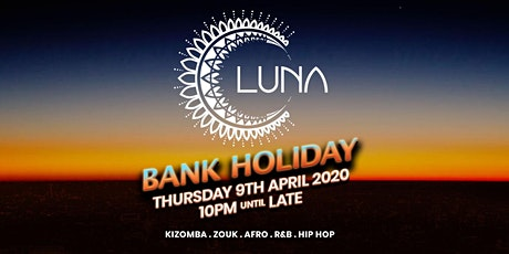 LUNA PARTY  Bank Holiday Weekend tickets