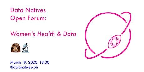 Data Natives Open Forum - Women's Health & Data tickets