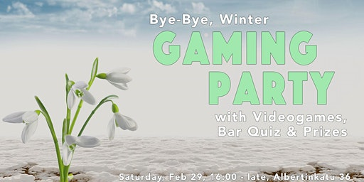 "Gaming Party ""Bye-Bye, Winter"""