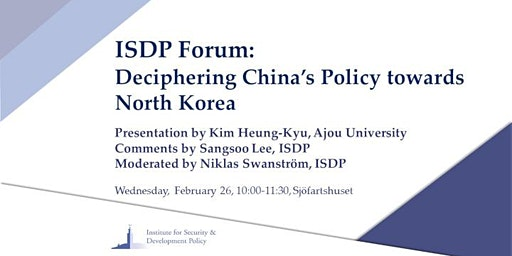 ISDP Forum: Deciphering China's Policy towards North Korea