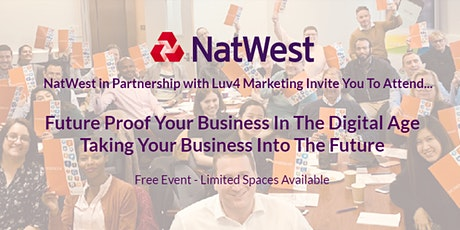 "Future Proof Your Business In The Digital Age - ""Taking Your Business Into The Future"" tickets"