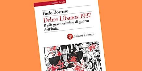 """Presentazione del libro """"Debre Libanos 1937"""" di Paolo Borruso biglietti"""