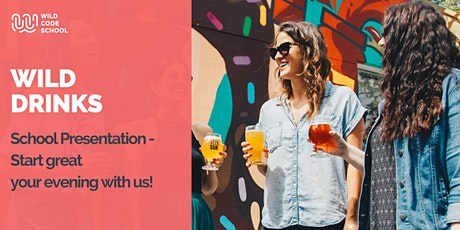Wild Drinks - School Presentation - Start your evening with us! entradas