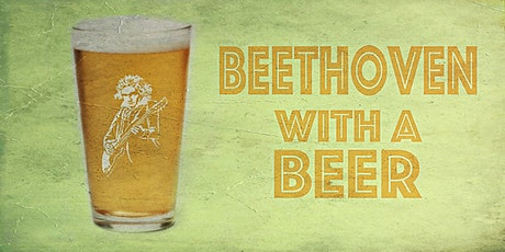Beethoven with a Beer tickets