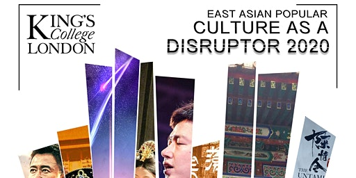 East Asian Popular Culture as a Disruptor 2020 Symposium