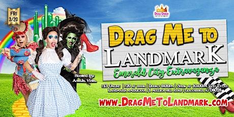 Drag Me To Landmark - Emerald City Extravaganza! tickets