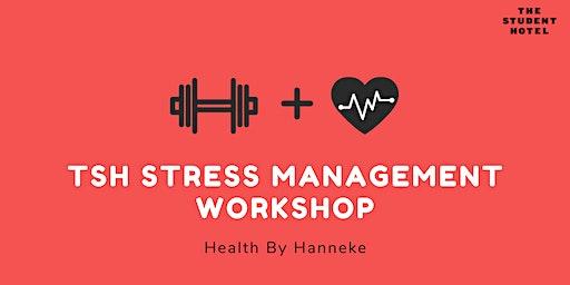 TSH x Health By Hanneke, Stress Management Workshop