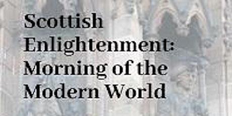 Scottish Enlightenment: Morning of the Modern World tickets