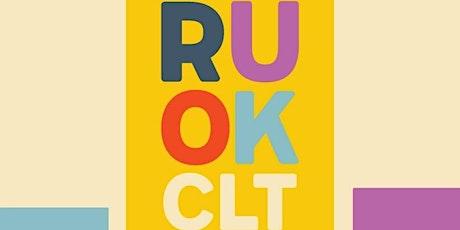 R U OK? CLT tickets