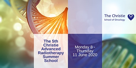 The Christie Advanced Radiotherapy Summer School 2020 tickets
