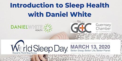 Introduction to Sleep Health with Daniel White