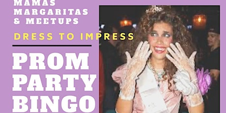 Mamas, Margaritas & Meetups PROM PARTY BINGO tickets