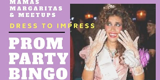 Mamas, Margaritas & Meetups PROM PARTY BINGO
