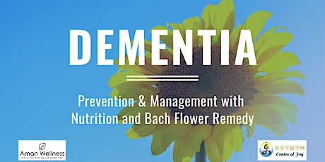 Dementia - Prevention and Management with Nutrition and Bach Flower Remedy tickets