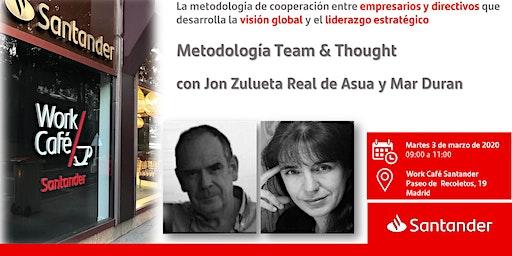 Presentación de la Metodología Team & Thought  con Jon Zulueta Real de Asua