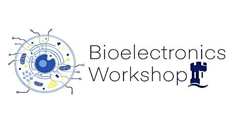 The UKs 1st Bioelectronics for Healthcare Workshop