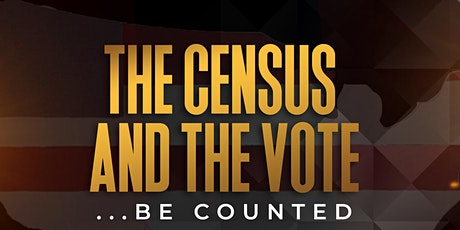 The Census and the Vote... Be Counted tickets