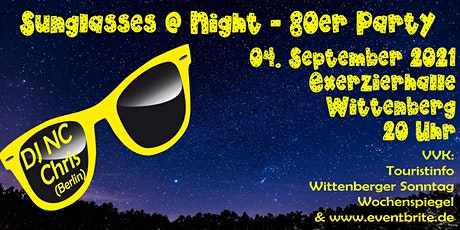 Sunglasses @ Night - 80er Jahre Party in Wittenberg - 04.09.2021 Tickets