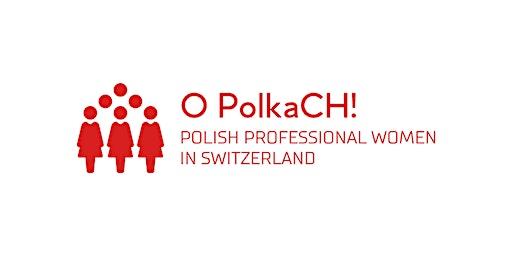 Polka Potrafi - o własnym biznesie w Szwajcarii
