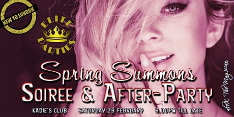 SPRING SUMMONS [Soiree & After-Party] @ KADIE's Club tickets