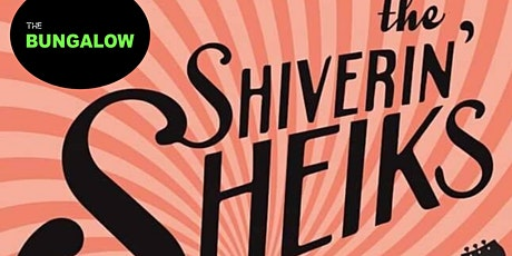 The Shiverin' Sheiks & The Three N Eights tickets