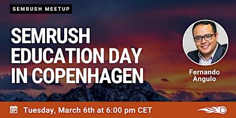 First SEMrush Education Day in Copenhagen tickets