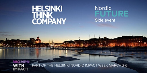 Nordic FUTURE - Helsinki Think Company, Women with Impact