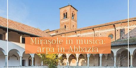Mirasole in musica: concerto d'arpa in Abbazia biglietti